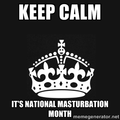 The lovely month of May: Celebrating shyness, insecurity and sexual selfishness