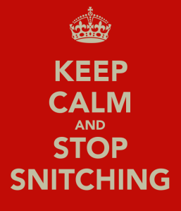 keep-calm-and-stop-snitching-3